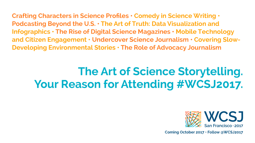 "Part of the ""Identity"" campaign promoting the 10th World Conference of Science Journalists (WCSJ 2017). Designed by Ben Young Landis and Kelly Tyrrell."